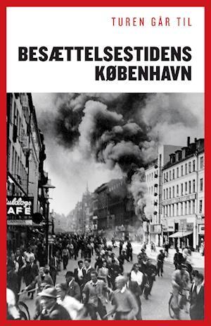Bog, hæftet Turen går til besættelsestidens København af Joachim Lund, Claus Bundgård Christensen, Sofie Lene Bak
