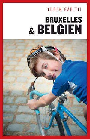 Turen Går Til Bruxelles & Belgien af Margrethe Lykke Eriksen