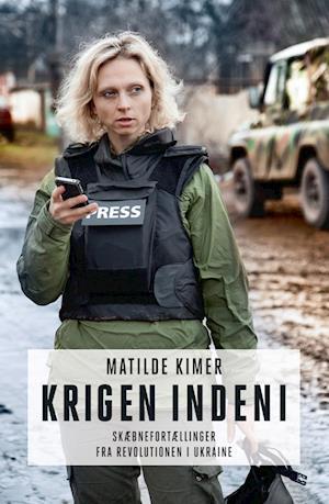 Krigen indeni af Matilde Kimer