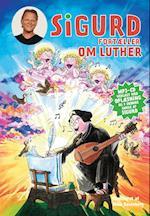 Sigurd fortæller om Luther (Politikens børnebøger)