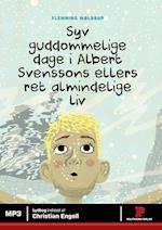 Syv guddommelige dage i Albert Svenssons ellers ret almindelige liv