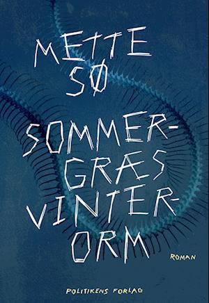 Sommergræs, vinterorm af Mette Sø