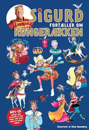 Sigurd fortæller om kongerækken (Politikens børnebøger)