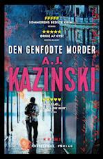 Den genfødte morder af Anders Rønnow Klarlund, Jacob Weinreich, A.J. Kazinski