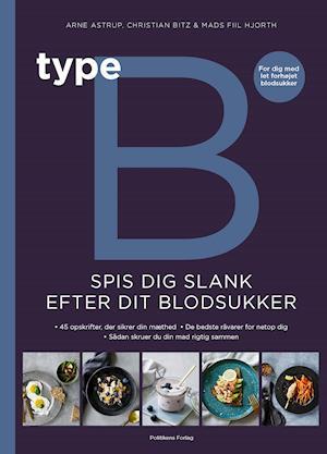 Bog, indbundet Type B - Spis dig slank efter dit blodsukker af Christian Bitz, Arne Astrup, Mads Piil Hjorth
