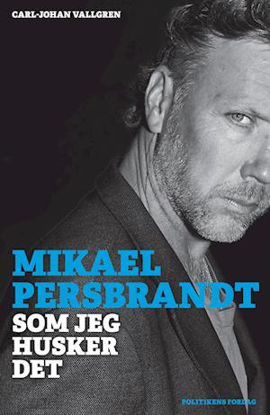 Mikael Persbrandt - som jeg husker det
