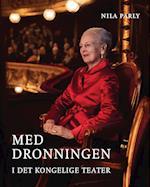 Med Dronningen i Det Kongelige Teater
