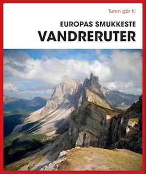Turen går til Europas smukkeste vandreruter