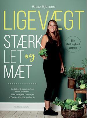 Ligevægt - Stærk, let og mæt-Anne Hjernøe-Bog