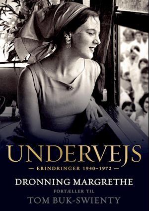 Undervejs - Dronning Margrethe fortæller til Tom Buk-Swienty