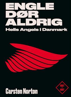 Engle dør aldrig - Hells Angels i Danmark 1957-1997