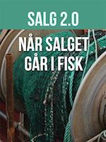 Salg 2.0 - når salget går i fisk!