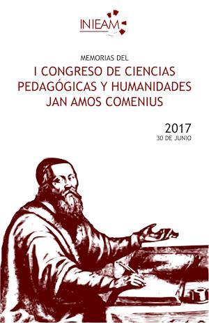 """Memorias del I Congreso de Ciencias Pedagógicas y Humanidades """"Jan Amos Comenius"""""""