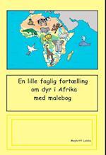 En lille faglig fortælling om dyr i Afrika, med malebog