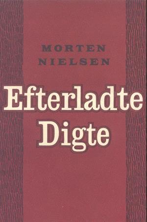 Efterladte digte af Morten Nielsen