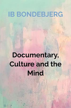 Documentary, Culture and the Mind