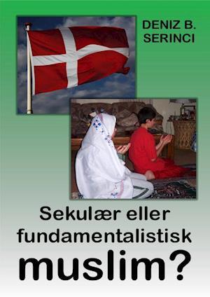 Sekulær eller fundamentalistisk muslim?