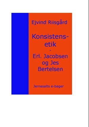 Konsistensetik - Erling Jacobsen - Jes Bertelsen af Ejvind Riisgård