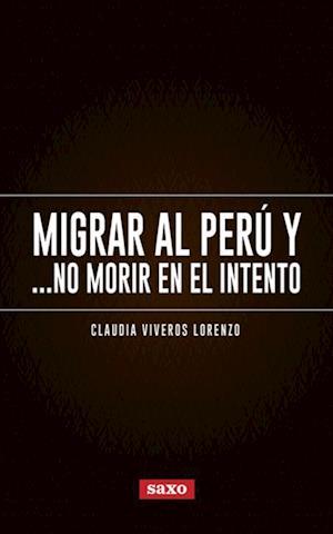 Migrar al Peru y... no morir en el intento