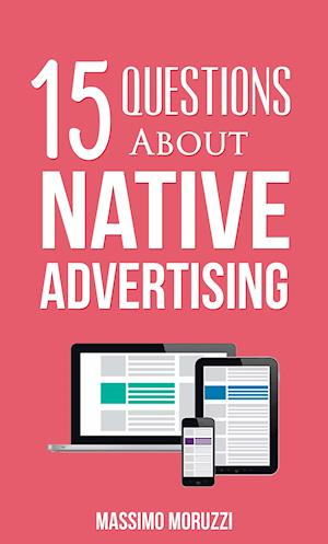 15 Questions About Native Advertising af Massimo Moruzzi
