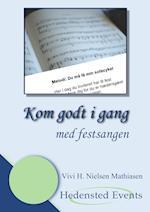 Kom godt i gang - med festsangen af Vivi H. Nielsen Mathiasen