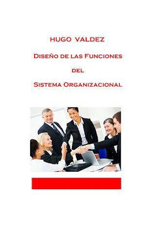 Diseño de las funciones del sistema organizacional