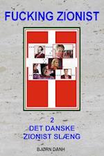 FUCKING ZIONIST, 2, Det danske zionist slæng.