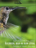 Kolibrier, regn og slow living  - Trinidad & Tobago, Juli 2014