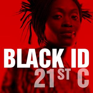 BLACK ID 21st CENTURY