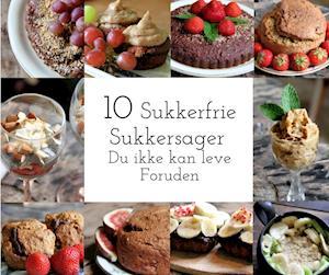 10 Sukkerfrie Sukkersager: Du ikke kan leve foruden