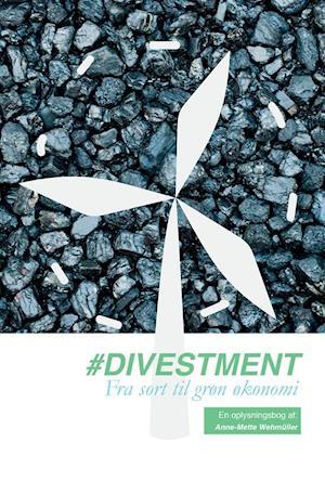#Divestment Fra sort til grøn økonomi