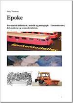 Epoke - Europæisk idéhistorie, æstetik og pædagogik, førmodernitet, modernitet og senmodernitet
