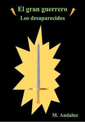 El gran guerrero: Los desaparecidos