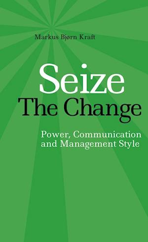 Seize the Change - Power, Communication & Management Style