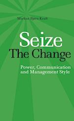 Seize the Change - Power, Communication & Management Style