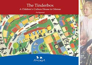 The Tinderbox. A Children´s Culture House in Odense