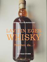 Lav din egen whisky... Næsten da!