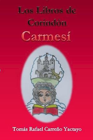 Los Libros de Corindón: Carmesí af Tomás Rafael Carreño Yactayo