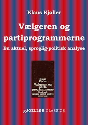 Vælgeren og partiprogrammerne. En aktuel, sproglig-politisk analyse