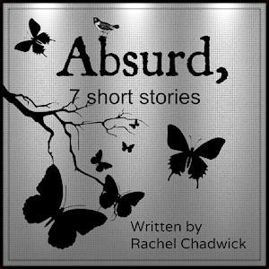 Absurd, 7 Short Stories