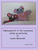 Hækleopskrift til godnatbamse, nattøj og matrostøj til musen Metermål