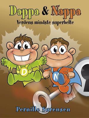 Dappa & Nappa - Verdens mindste superhelte af Pernille Sørensen