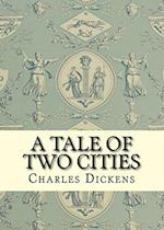 A Tale of Two Cities af Charles Dickens