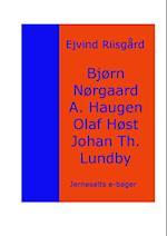 Bjørn Nørgaard - Arne Haugen - Olaf Høst - Johan Th. Lundbye