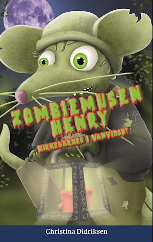 Zombiemusen Henry - Kirkegården i Vanvidsby