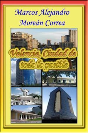 Valencia, Ciudad de todo lo posible