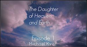 The Daughter of Heaven and Earth Episode 1