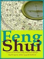Feng Shui - Styrk dit liv med feng shui af Herbert C. Brandt