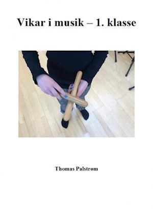 Vikar i musik - 1. klasse af Thomas Palstrøm