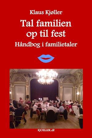 Tal familien op til fest. Håndbog i familietaler